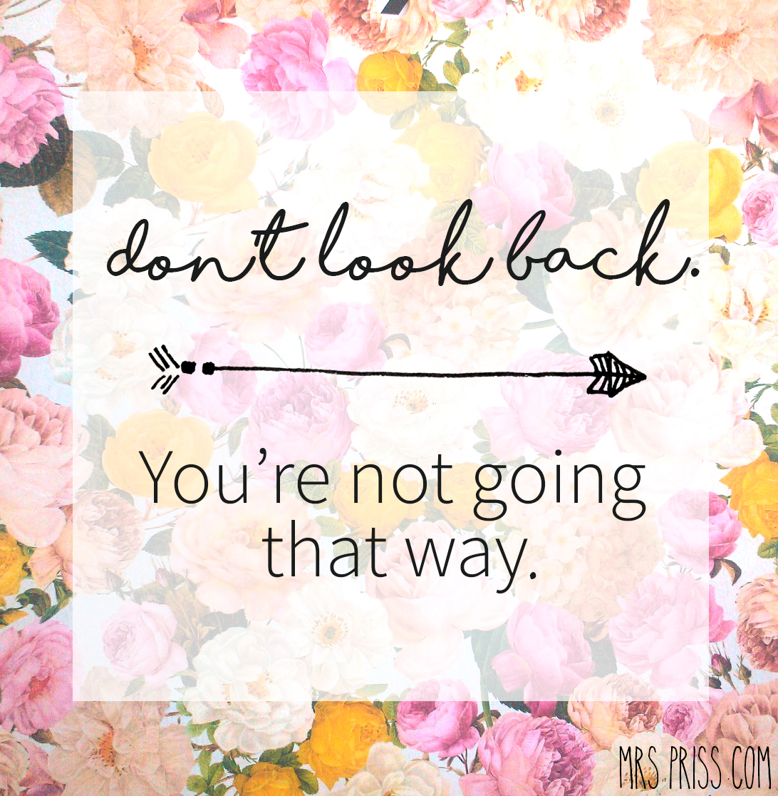 Don't Look Back Quote Mrs Priss1